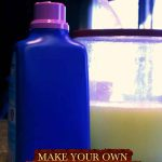 MAKE YOUR OWN LAUNDRY DETERGENT!