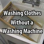 Washing Clothes Without a Washing Machine