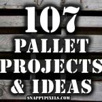 107 Pallet Projects and Ideas