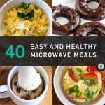 40 Easy And Healthy Microwave Meals