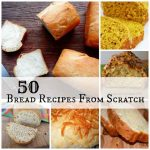 50 Bread Recipes From Scratch
