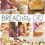 Bread in a Bag – Kids Can Cook
