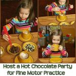 Host a Hot Chocolate Party for Fine Motor Practice