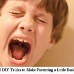 22 DIY Tricks to Make Parenting a Little Easier