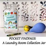 POCKET FINDINGS: A Laundry Room Collection Jar