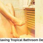 20 Relaxing Tropical Bathroom Designs