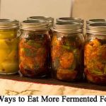 85 Ways to Eat More Fermented Foods