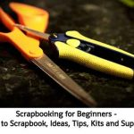 Scrapbooking for Beginners – How to Scrapbook, Ideas, Tips, Kits and Supplies