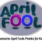 Awesome April Fools Pranks for Kids!