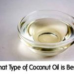 What Type of Coconut Oil is Best?