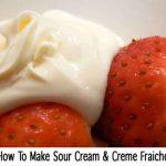 How To Make Sour Cream & Creme Fraiche