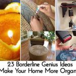 23 Borderline Genius Ideas To Make Your Home More Organized