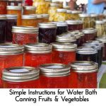 Simple Instructions for Water Bath Canning Fruits & Vegetables