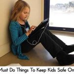 5 Must Do Things To Keep Kids Safe Online