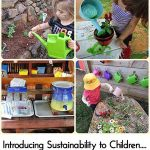 Introducing Sustainability to Children….Ideas and Inspiration!