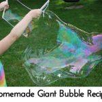 Homemade Giant Bubble Recipe