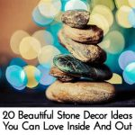 20 Beautiful Stone Decor Ideas You Can Love Inside And Out