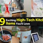 39 Exciting High-Tech Kitchen Items You'll Love