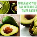 10 Reasons Why You Should Eat Avocado Several Times Each Week