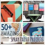 50+ Amazing Spray Paint Projects