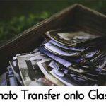 Photo Transfer onto Glass