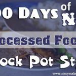 100 Days of NO Processed Meals – Crock Pot Style