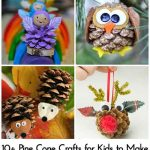 10+ Pine Cone Crafts for Kids to Make