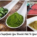 12 Incredible Superfoods You Should Add To Your Diet Today