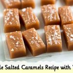 Simple Salted Caramels Recipe with Video