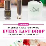 17 Genius Hacks for Saving Every Last Drop of Your Beauty Products