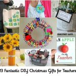 13 Fantastic DIY Christmas Gifts for Teachers