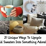21 Unique Ways To Upcycle Old Sweaters Into Something Adorable