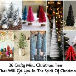 26 Crafty Mini Christmas Trees That Will Get You In The Spirit Of Christmas