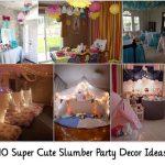 10 Super Cute Slumber Party Decor Ideas