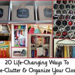 20 Life-Changing Ways To De-Clutter & Organize Your Closet