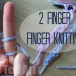 2 Finger Finger Knitting