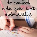 3 Ways To Connect With Your Kids Individually