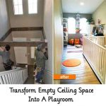 Transform Empty Ceiling Space Into A Playroom