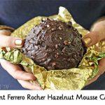 Giant Ferrero Rocher Hazelnut Mousse Cakes