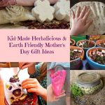Kid-Made Herbalicious & Earth Friendly Mother's Day Gift Ideas