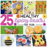 25 Healthy Spring Snacks for Kids