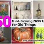 50 Mind-Blowing New Uses For Old Things