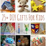 25+ DIY Gifts for Kids