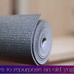 21 ways to repurpose an old yoga mat