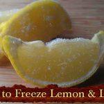 How to Freeze Lemon & Limes