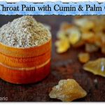 Cure Throat Pain with Cumin & Palm Candy