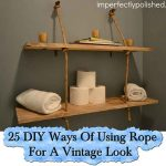 25 DIY Ways Of Using Rope For A Vintage Look