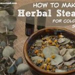 How to Make Herbal Steams for Colds and Congestion