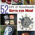52 DIY Gifts for Men!