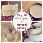 40 DIY Projects for Natural Living
